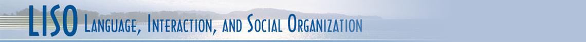 Language Interaction and Social Organization - UC Santa Barbara